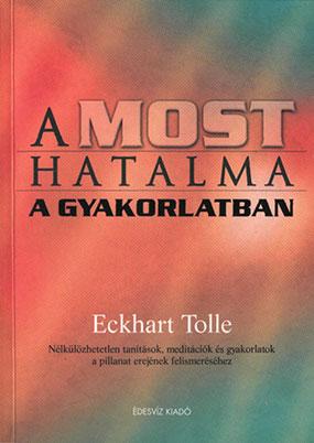 eckhart_tolle_a_most_hatalma_a_gyakorlatban