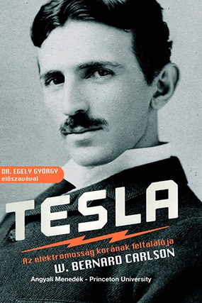 W_Bernard_Carlson_Tesla_Az_elektromossag_koranak_feltalaloja